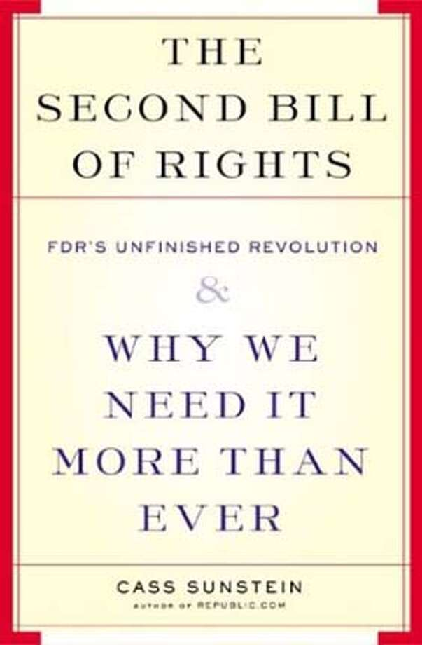 EDREC11A.JPG Book cover of THE SECOND BILL OF RIGHTS by Cass Sunstein HANDOUT BookReview#BookReview#Chronicle#07-11-2004#ALL#Advance#M2#0422183085
