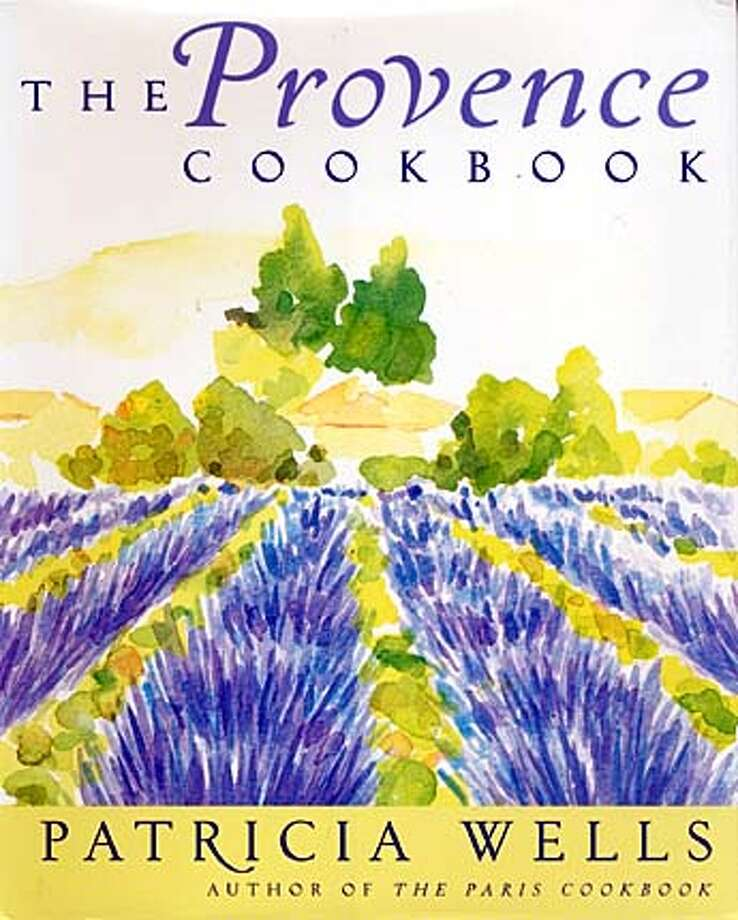 """The Provence Cookbook,"" by Patricia Wells (HarperCollins; 338 pages; $29. 95)."