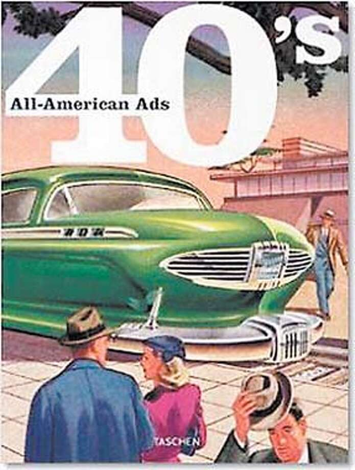 """Design of the Times: """"'40s All-American Ads"""" depicts the World War II era in advertising."""