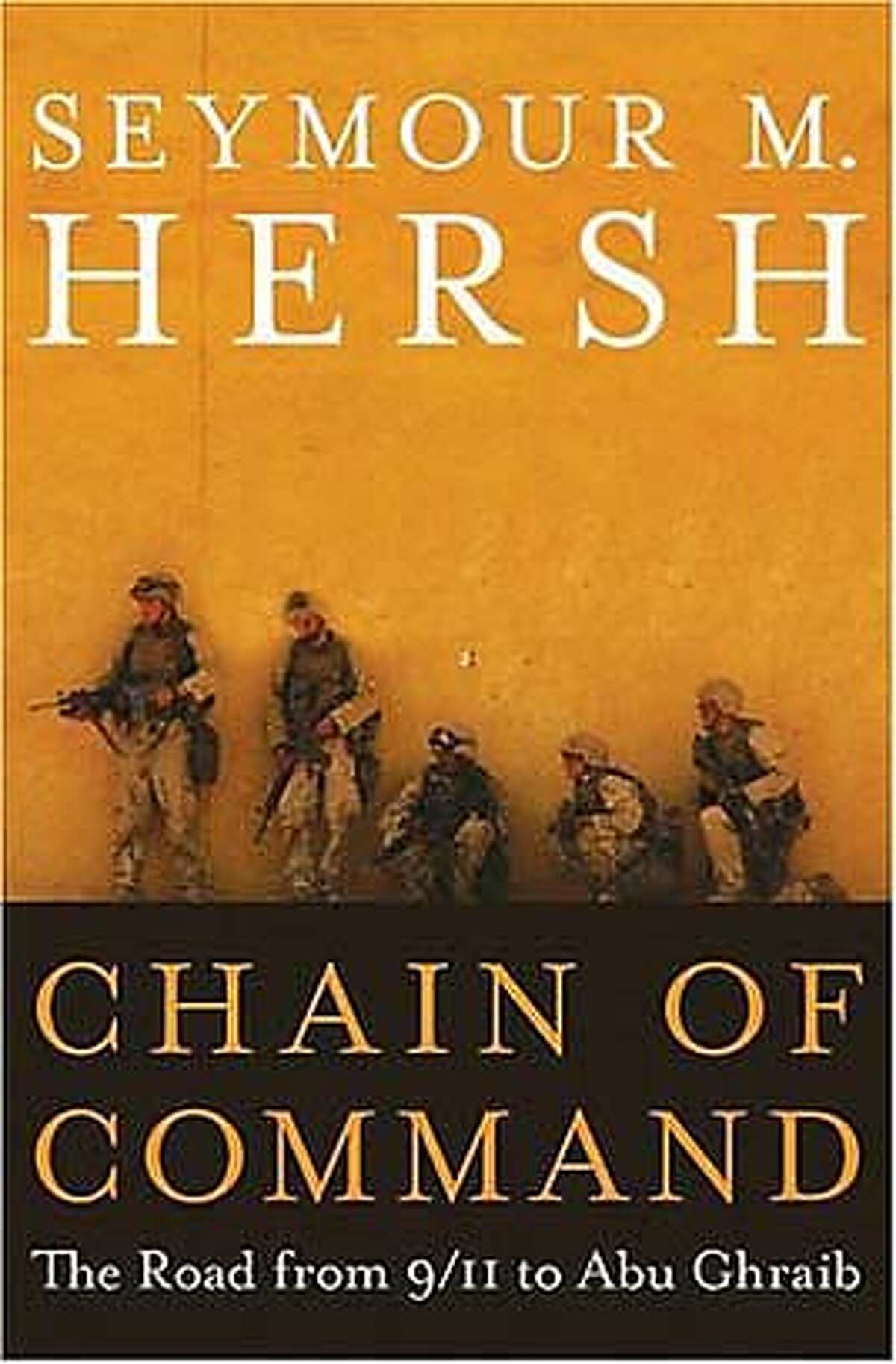 FALLBOOKS29a.JPG Book cover of CHAIN OF COMMAND by Seymour M. Hersh HANDOUT Ran on: 08-29-2004 BookReview#BookReview#Chronicle#08-29-2004#ALL#Advance#m3#0422292510 Datebook#Datebook#Chronicle#10/14/2004#ALL#Advance##0422292510