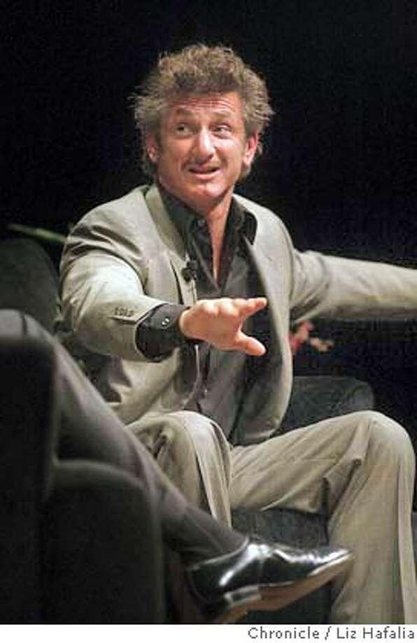 An evening with Sean Penn at the Palace of Fine Arts. Shot on 9/10/04 in San Francisco. LIZ HAFALIA / The Chronicle Photo: LIZ HAFALIA