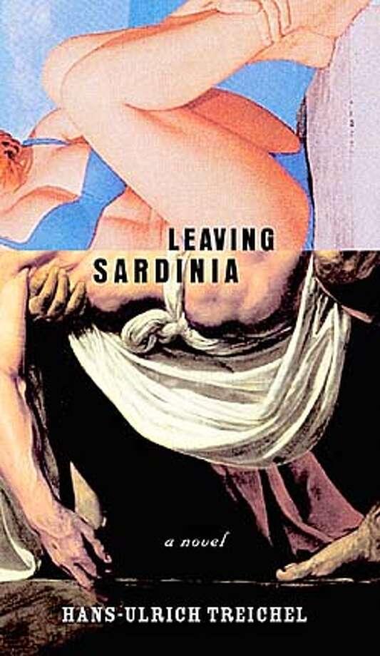 "Cover art for Hans-Ulrich Treichel's novel, ""Leaving Sardinia."""