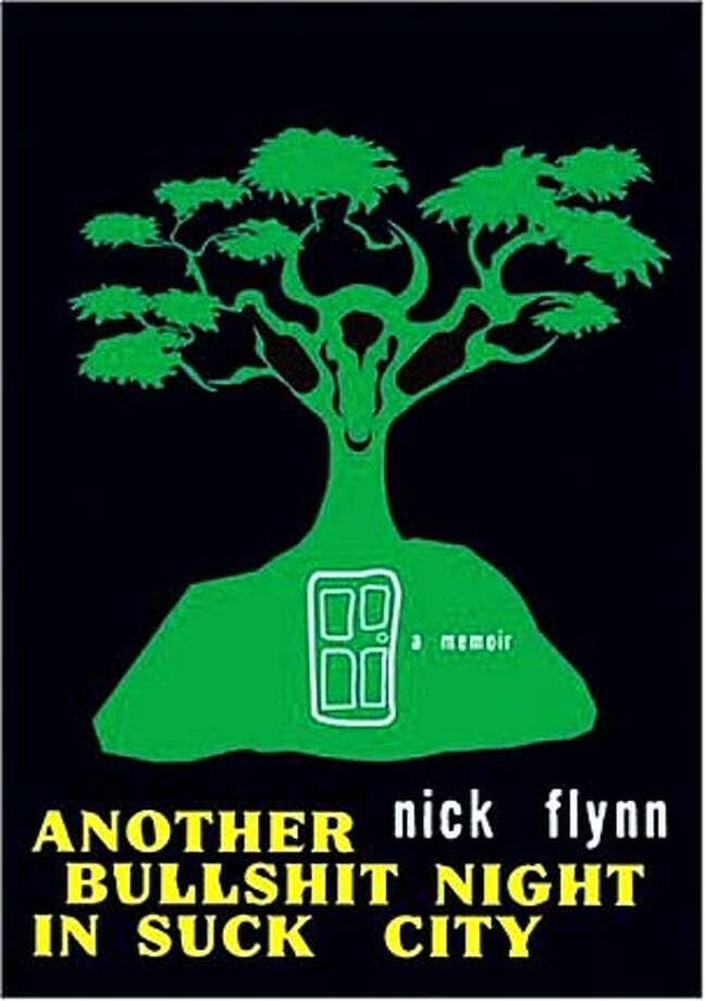 EDREC26A Book cover of ANOTHER BULLSGHIT NIGHT IN SUCK CITY by Nick Flynn HO MANDATORY CREDIT FOR PHOTOG AND SF CHRONICLE/ -MAGS OUT BookReview#BookReview#Chronicle#09-26-2004#ALL#Advance#M2#0422367974