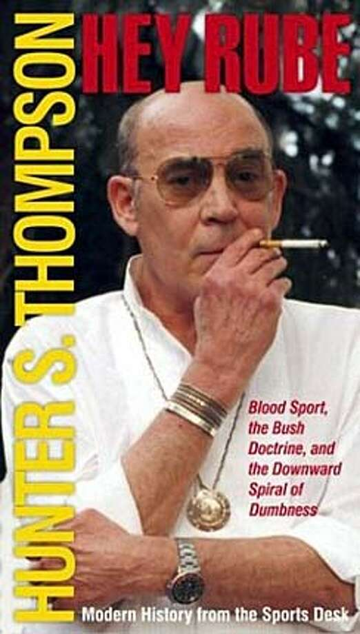capsules15b.JPG Book cover of HEY RUBE by Hunter S. Thompson HANDOUT
