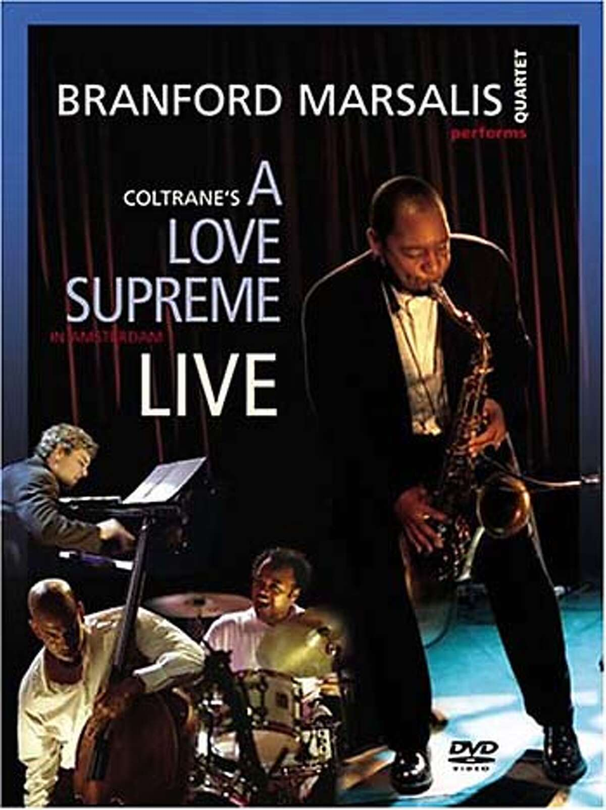 Branford Marsalis Quartet: A Love Supreme