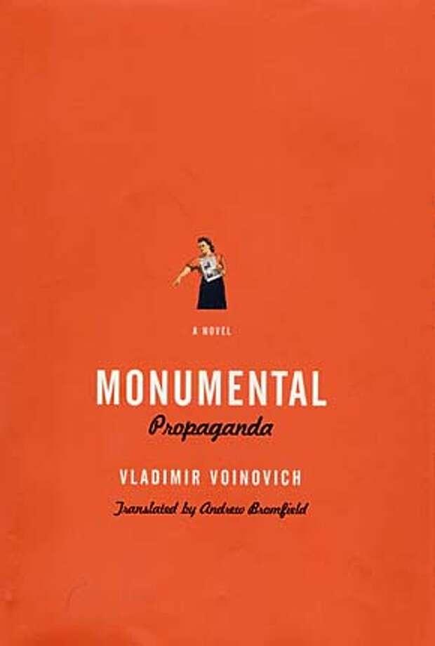 """Monumental Propaganda"" by Vladimir Voinovich, translated by Andrew Bromfield"