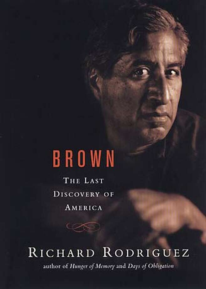 """Brown: The Last Discovery of America,"" by Richard Rodriguez (Viking; 232 pages; $24.95)"