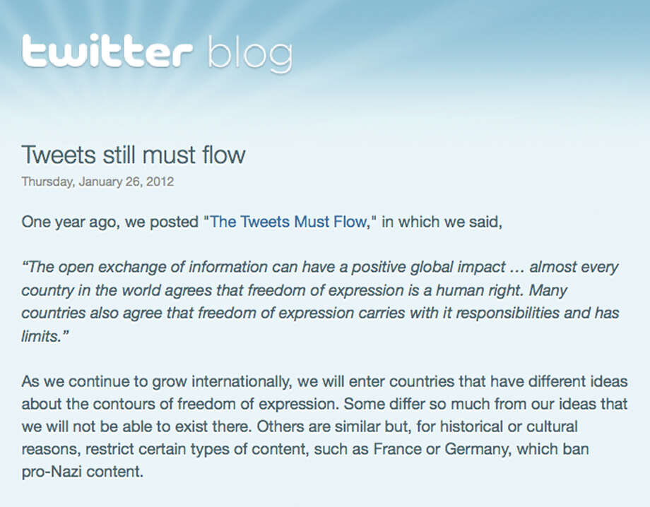 "This screen shot shows a portion of the Twitter blog post of Thursday, Jan. 26, 2012, in which the company announced it has refined its technology so it can censor messages on a country-by-country basis. The additional flexibility is likely to raise fears that Twitter's commitment to free speech may be weakening as the short-messaging company expands into new countries in an attempt to broaden its audience and make more money. But Twitter sees the censorship tool as a way to ensure individual messages, or ""tweets,"" remain available to as many people as possible while it navigates a gauntlet of different laws around the world. (AP Photo/Twitter) / Twitter"