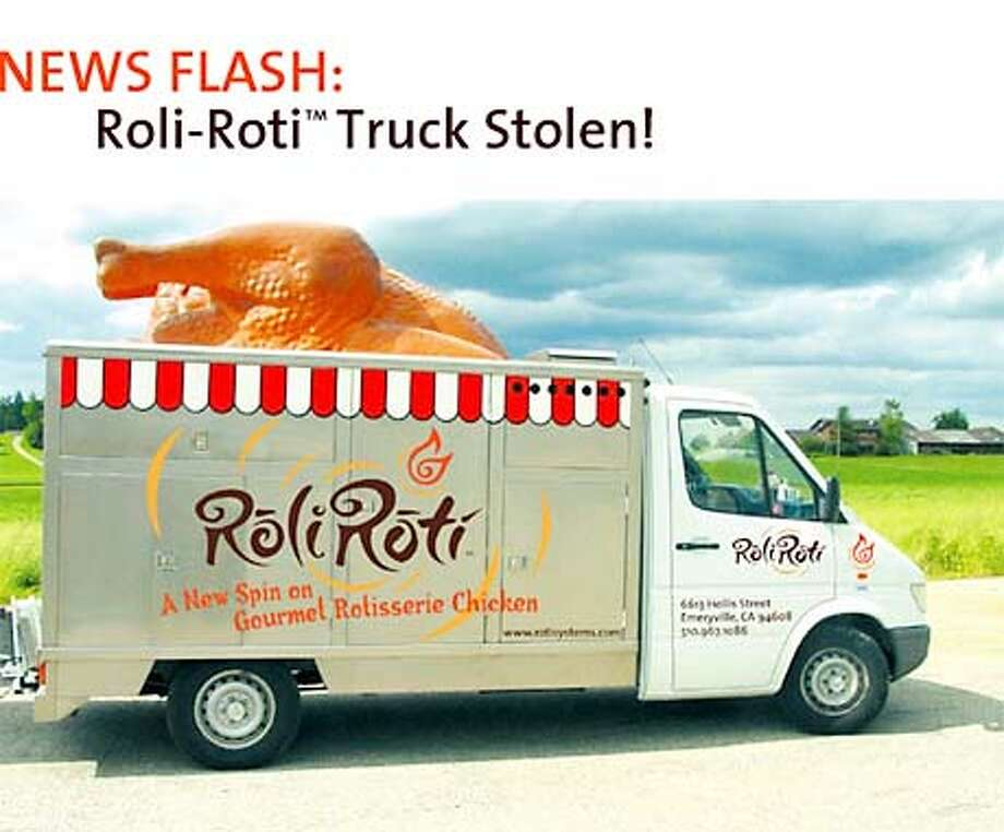 The one-of-a-kind Roli Roti truck was stolen Wednesday with 105 chickens inside -- and a huge fiberglass chicken on the top.