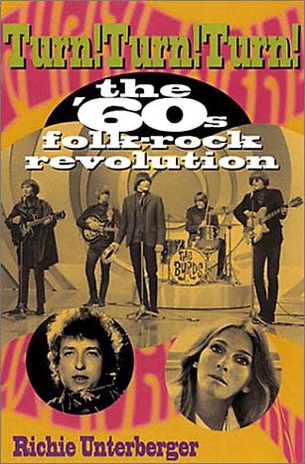 """Turn! Turn! Turn!: The '60s Folk-Rock Revolution"" by Richie Unterberger"