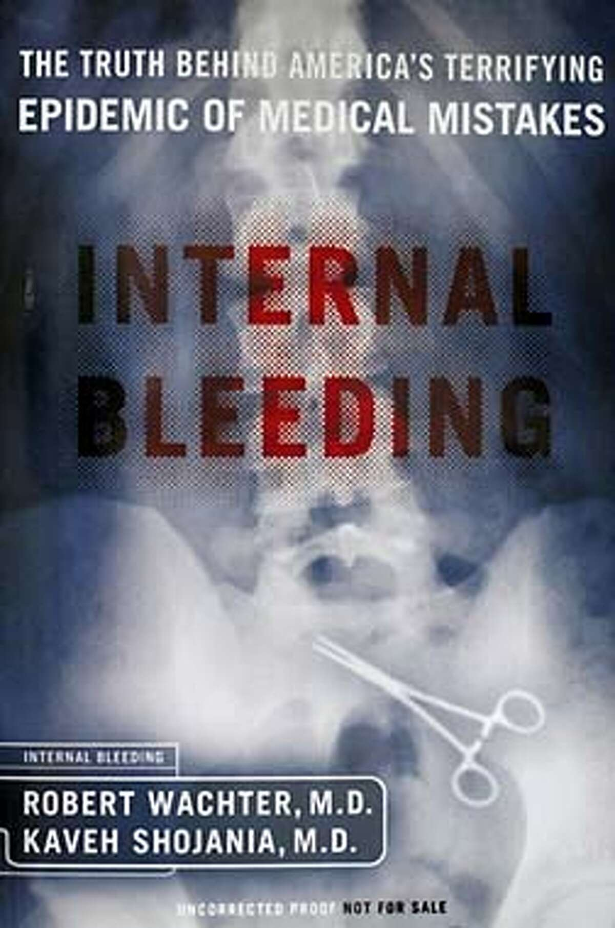 The paperback version of the popular new book on medical errors, Internal Bleeding, co-authored by Kaveh G. Shojania, M.D. (CQ) Assistant professor of Medicine at UCSF and Robert M. Wachter, M.D. (CQ) Chief of the Medical Service at UCSF on 2/19/04 in San Francisco. Kat Wade / The Chronicle