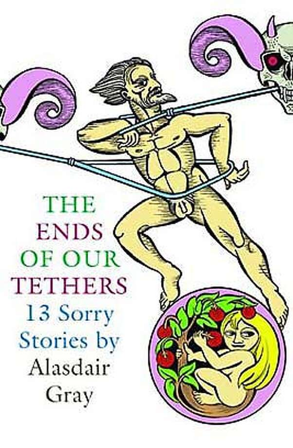 """The Ends of Our Tethers: 13 Sorry Stories"" by Alasdair Gray"