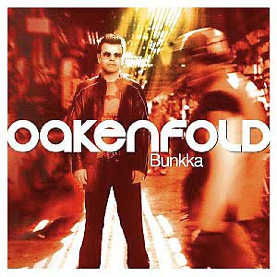 """Bunkka"" -- Paul Oakenfold"
