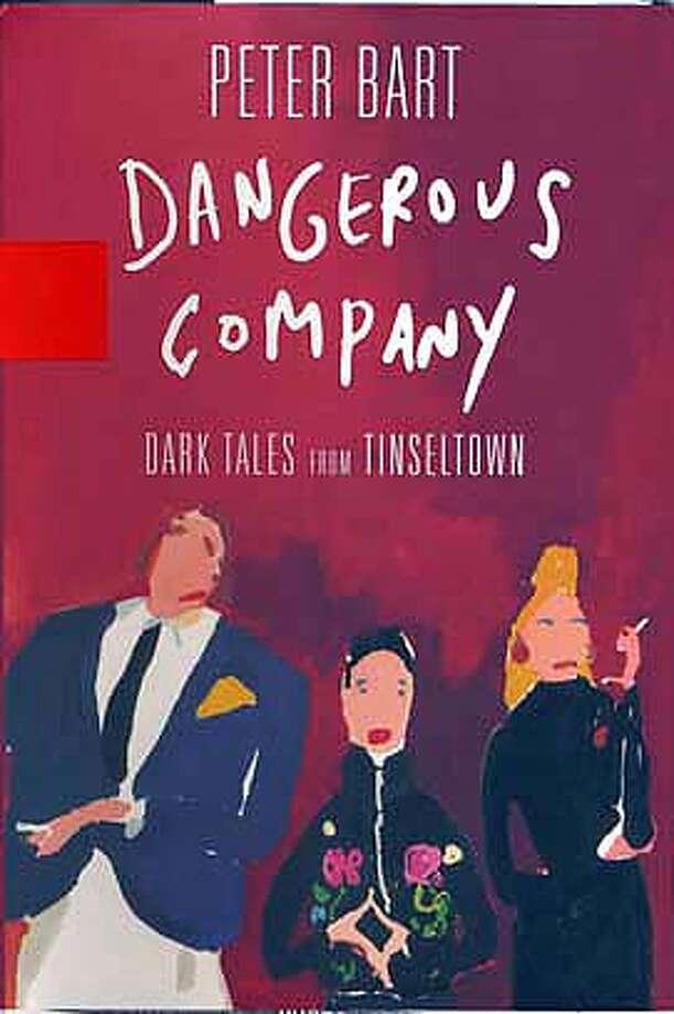 PETER BART'S NOVEL DANGEROUS COMPANY