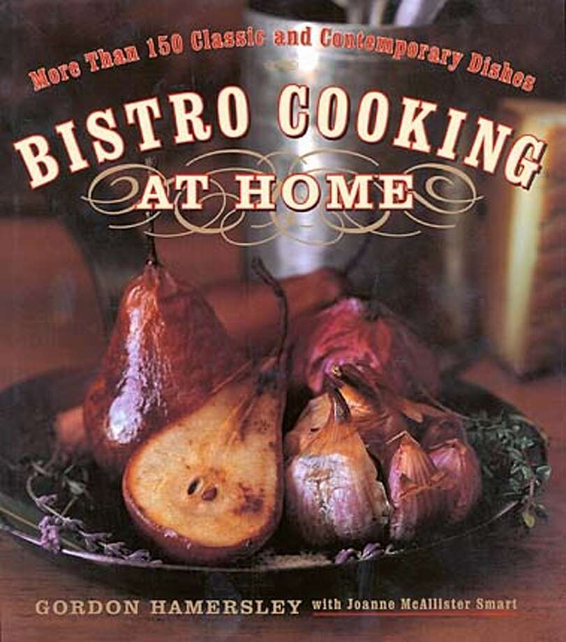 """Bistro Cooking at Home,"" by Gordon Hamersley"