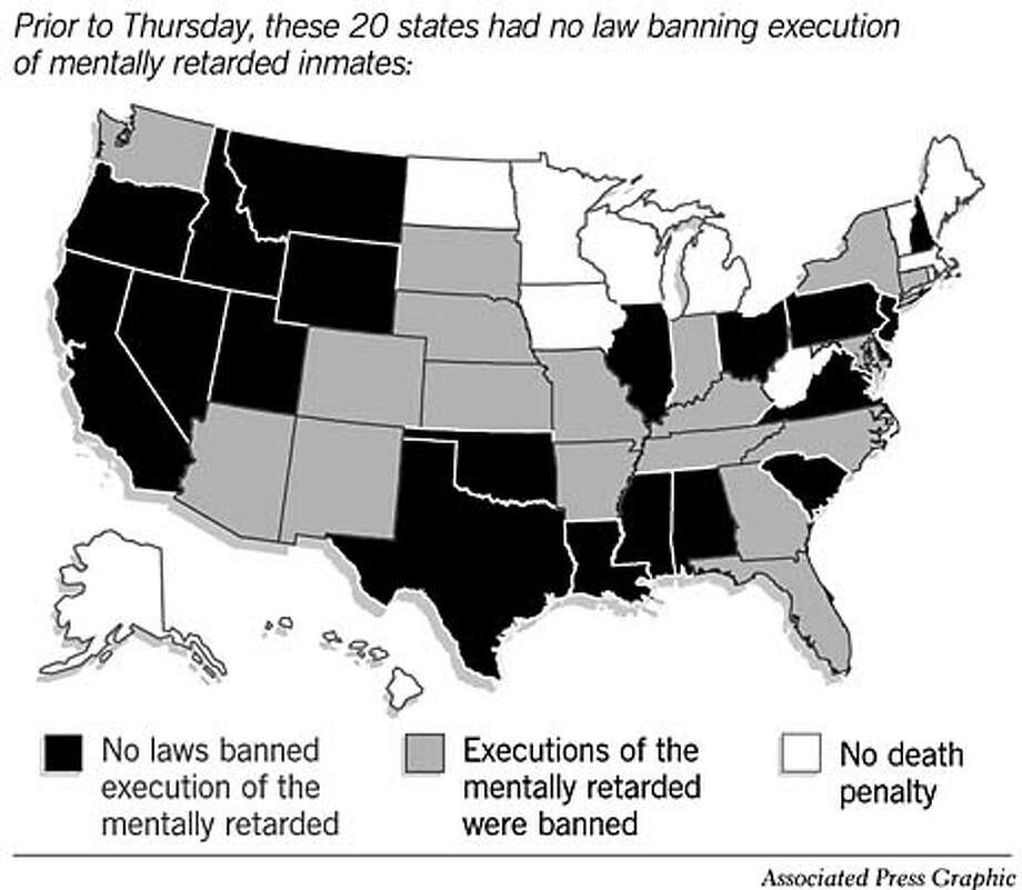 Prior to Thursday, 20 states had no law banning execution of mentally retarded inmates. Associated Press Graphic