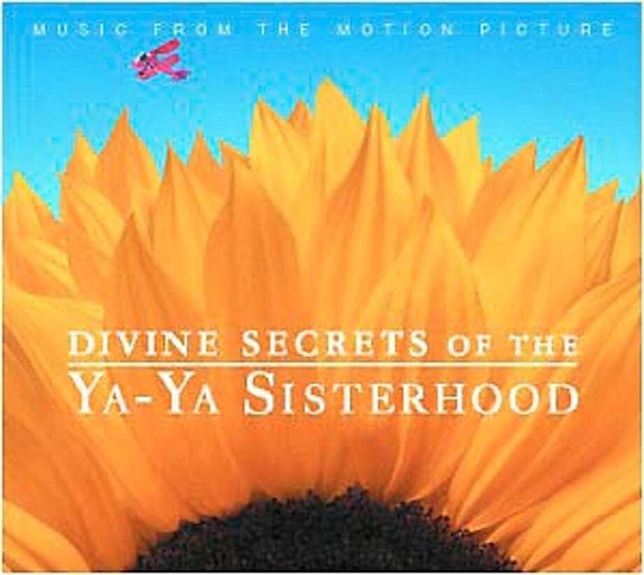 """Divine Secrets of the Ya-Ya Sisterhood"" soundtrack"