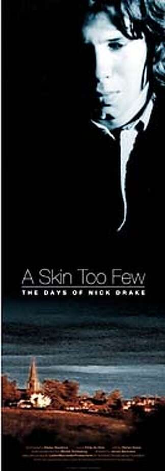"""POSTER""---FILM: A SKIN TOO FEW: The Days of Nick Drake. Music Documentary directed by Jeroen Berkvens. In Color. 35mm. 50 mins. 2000. Netherlands. In English.  (HANDOUT PHOTO) Photo: HANDOUT"