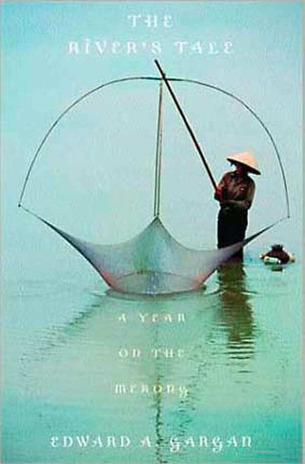 """""""The River's Tale: A Year on the Mekong,"""" by Edward A. Gargan"""
