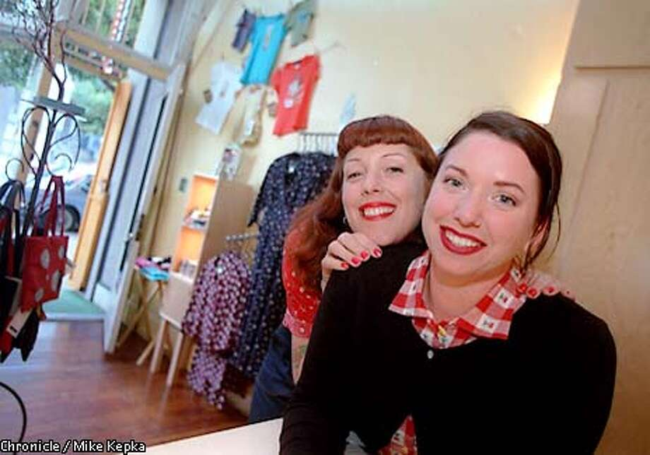 Suzzanne Castillo and Sarah Franko opened there Hayes Valley clothing boutique, Manifesto, about 7 years ago and have fallen in love with one of San Francisco's coolest neighborhoods. BY MIKE KEPKA/THE CHRONICLE Photo: MIKE KEPKA