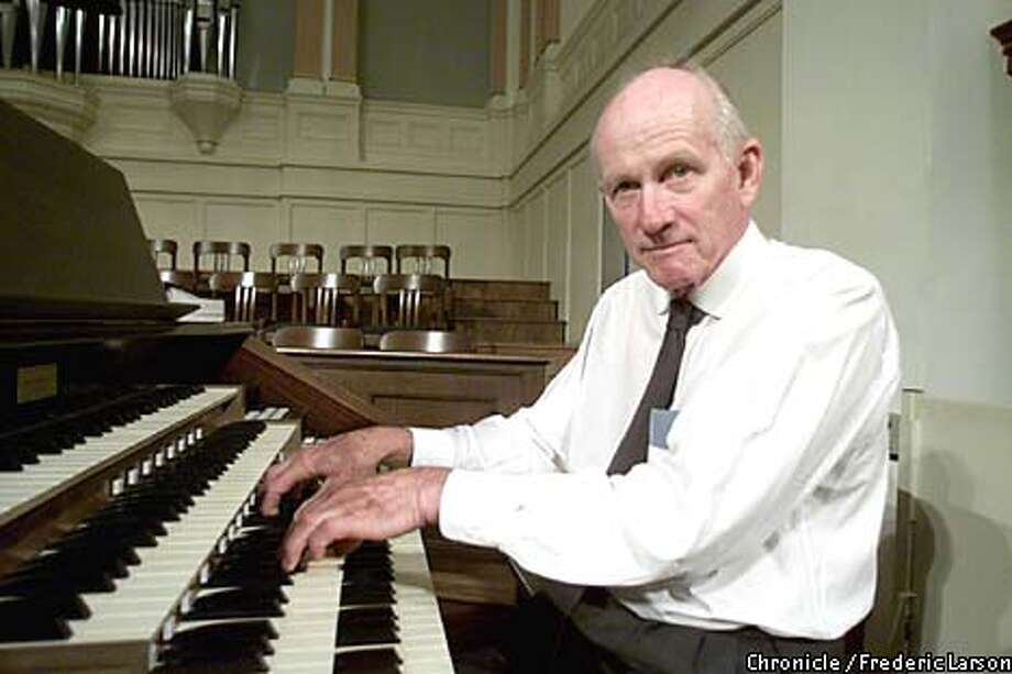 : Alden Gilchrist who has been organist at Calvary Presbyterian Church Fillmore (at Jackson) in SF, then as music director for 50 years. Chronicle photo by Frederic Larson Photo: FREDERIC LARSON