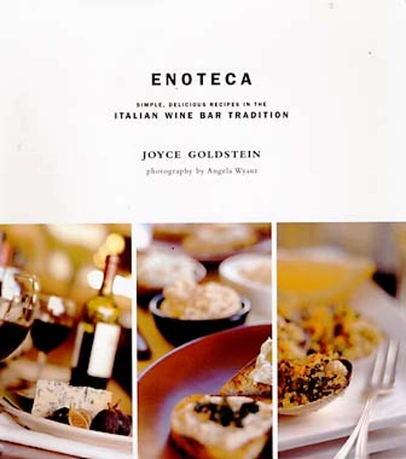 ENOTECA BY JOYCE GOLDSTEIN Photo: HANDOUT