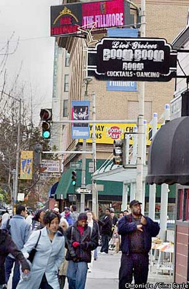 A neighborhood�scene�of� the Fillmore district with the Boom Boom Room and the Fillmore theater in view. Photo by Gina Gayle/The SF Chronicle. Photo: GINA GAYLE