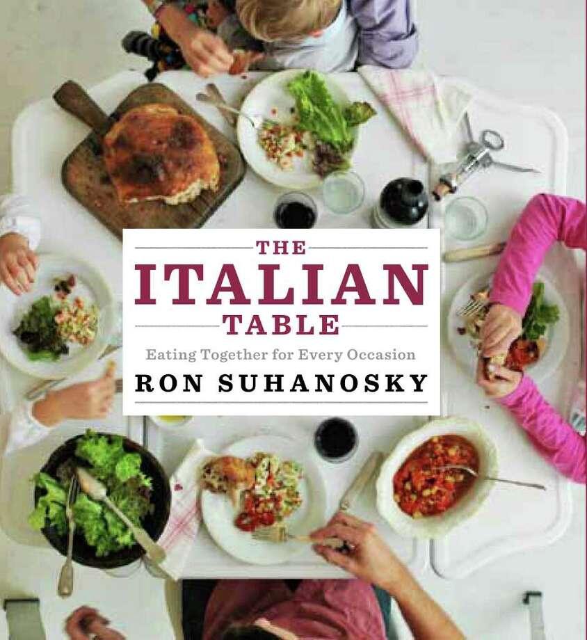 "Cover: ""The Italian Table"" by Ron Suhanosky (Kyle Books, $29.95). Photo: Alberto Peroli"