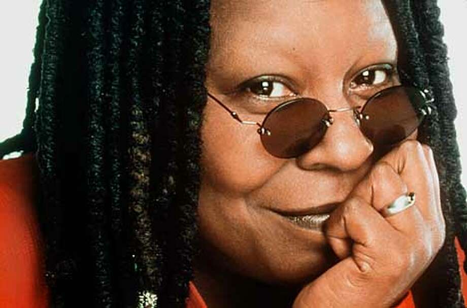 Whoopie Goldberg, no other info given.