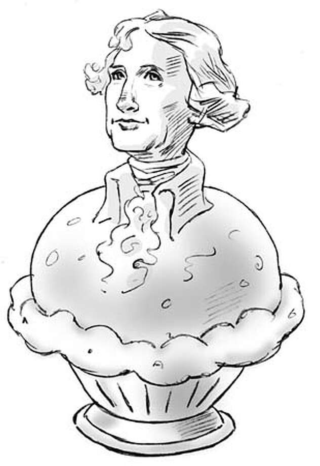 Thomas Jefferson: ice cream, french fries, batter cakes, fried apples. Chronicle Illustration by Tom Murray