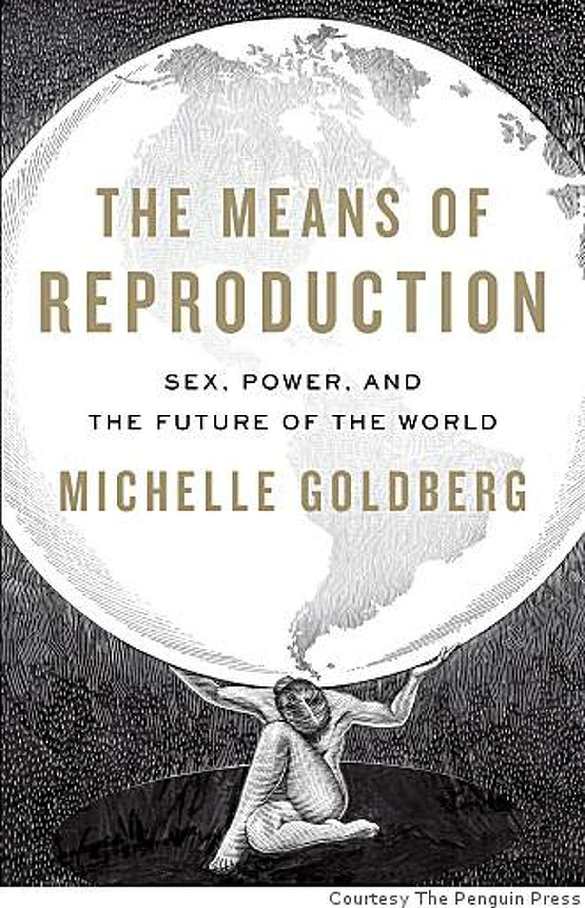 """Michelle Goldberg discusses """"The Means of Reproduction"""" Thurs. April 16, 7:30 p.m., at The Hillside Club, 2286 Cedar St., Berkeley, (510) 848-3227. www.berkeleyarts.org. Admission $10."""
