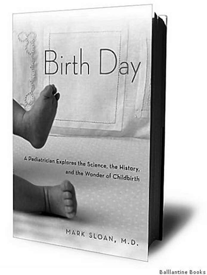 "Cover for Mark Sloan's book ""Birth Day"" by Ballantine books for book review, 4/13/2009. Photo: Ballantine Books, Balllantine Books"