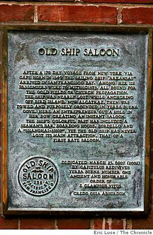 Plaque at the Old Ship Saloon place by the  San Francisco Chapter of E Clampus Vitus. They've placed plaques around the city which commemorates the history  photographed on Monday, February 16, 2009. Photo: Eric Luse, The Chronicle