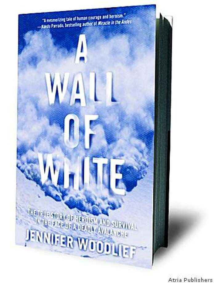 """Wall of White"" by Jennifer Woodlief is about the 1982 avalanche at Alpine Meadows. Photo: Atria Publishers"