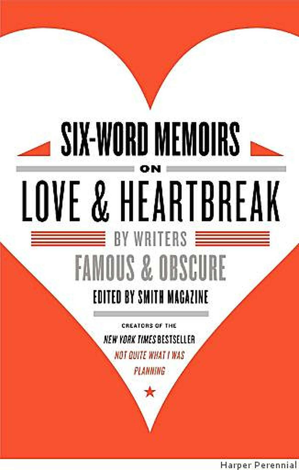 ?Six-Word Memoirs on Love and Heartbreak.?