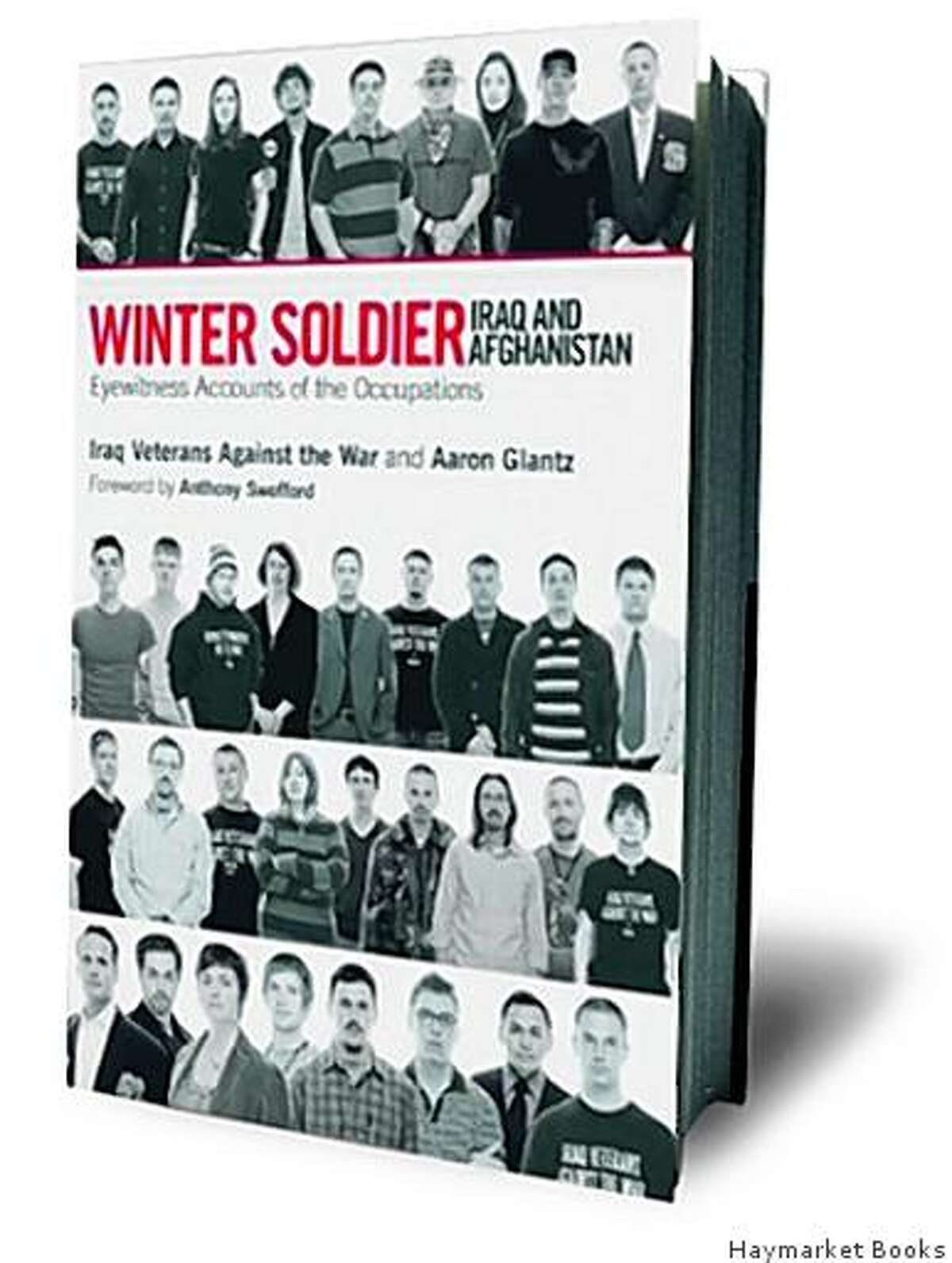 Winter Soldier: Iraq and Afghanistan: Eyewitness Accounts of the Occupations by Iraq Veterans Against the War (Author), Anthony Swofford (Foreword), Aaron Glantz (Editor)