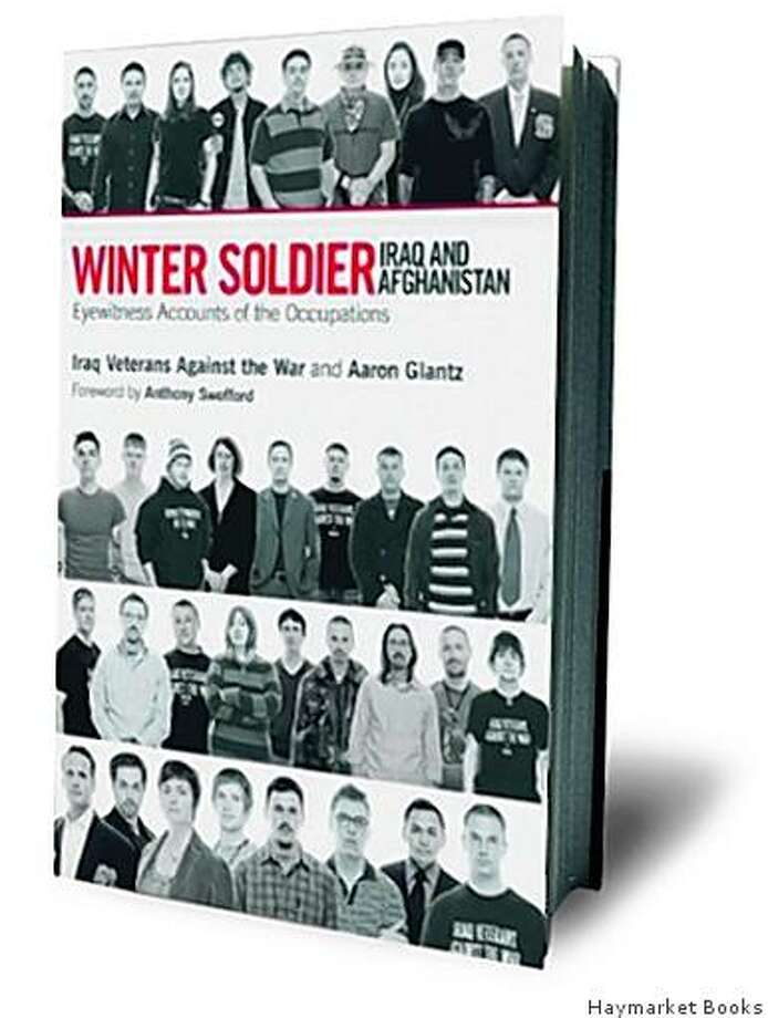 Winter Soldier: Iraq and Afghanistan: Eyewitness Accounts of the Occupations by Iraq Veterans Against the War (Author), Anthony Swofford (Foreword), Aaron Glantz (Editor) Photo: Haymarket Books