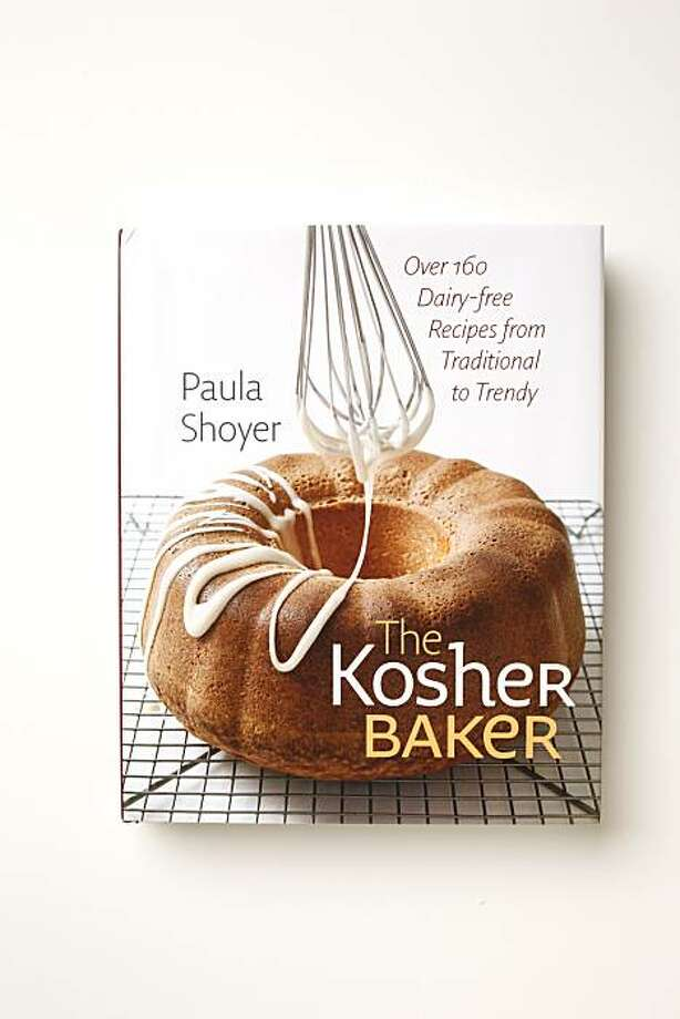 """""""The Kosher Baker,"""" by Paula Shoyer in San Francisco, Calif., on September 1, 2010. Photo: Craig Lee, Special To The Chronicle"""
