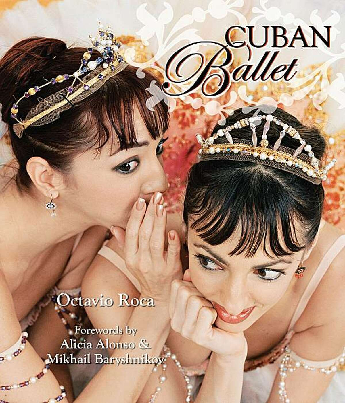 Lorna Feijoo, left, and her sister, Lorena, who is now dancing with San Francisco Ballet, are among the Cuban dancers featured in the new book by Octavio Roca
