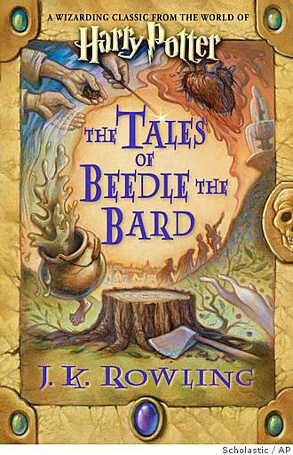 """This photo released by Scholastic shows the cover of """"The Tales of Beedle the Bard,"""" by J.K. Rowling. (AP Photo/Scholastic)**NO SALES** Photo: Scholastic, AP"""