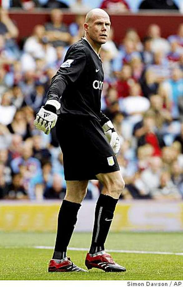 ** ADVANCE FOR WEEKEND EDITIONS, NOV. 29-30 -- FILE -- ** In this Aug. 17, 2008 file photo, Aston Villa's new U.S. goalkeeper Brad Friedel is seen during their English Premier League soccer match against Manchester City at Villa Park, Birmingham, England. (AP Photo/Simon Dawson)  ** NO INTERNET/MOBILE USAGE WITHOUT FAPL LICENSE - SEE IPTC SPECIAL INSTRUCTIONS FIELD FOR DETAILS ** Photo: Simon Dawson, AP