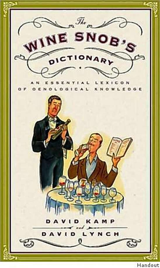The Wine Snob's Dictionary Photo: Handout