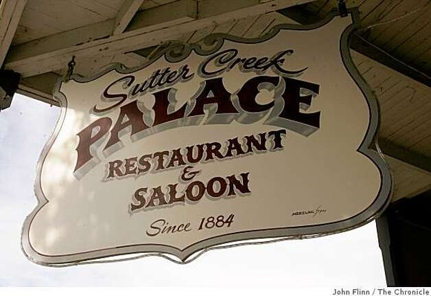 Sign for the Sutter Creek Palace, an old saloon that -- like practically every other California establishment older than a Starbucks -- claims to be a former bordello. Photo: John Flinn, The Chronicle