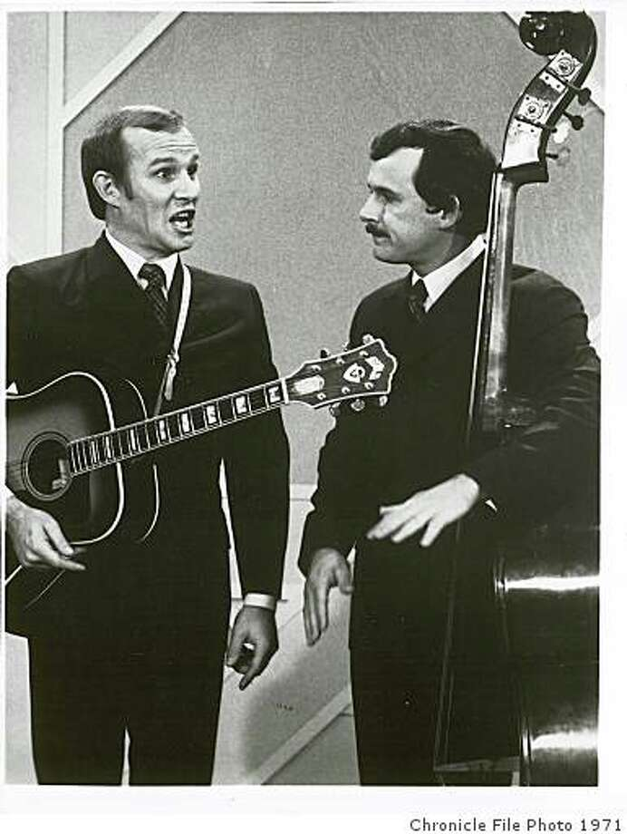 "Tommy (left) and Dick Smothers: ""The Smothers Brothers Comedy Hour."" Photo: Chronicle File Photo 1971"
