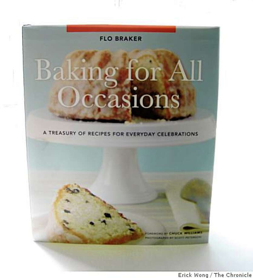 Baking for All Occasions by Flo Braker Photo: Erick Wong, The Chronicle
