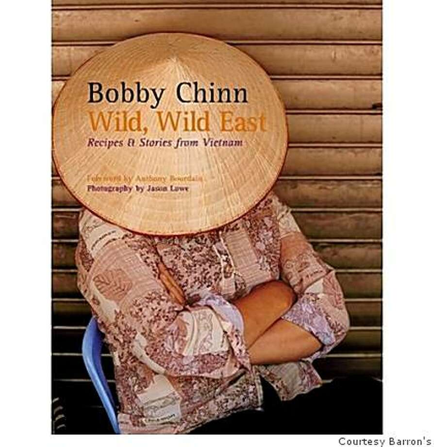 The cover to Wild, Wild East, Recipes and Stories From Vietnam,? by Bobby Chinn Photo: Courtesy Barron's