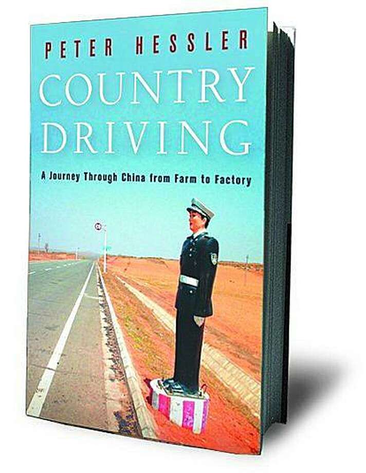 Country Driving: A Journey Through China from Farm to Factory (Hardcover) ~ Peter Hessler Photo: Harper