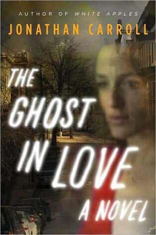 'The Ghost in Love' by Jonathan Carrol