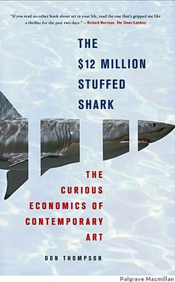 The $12 Million Stuffed Shark: The Curious Economics of Contemporary Art (Hardcover)by Don Thompson (Author) Photo: Palgrave Macmillan