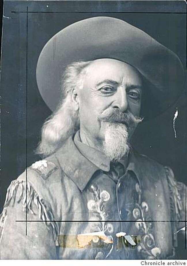 William Cody, aka Buffalo BillApril 24, 1914 Photo: Chronicle Archive